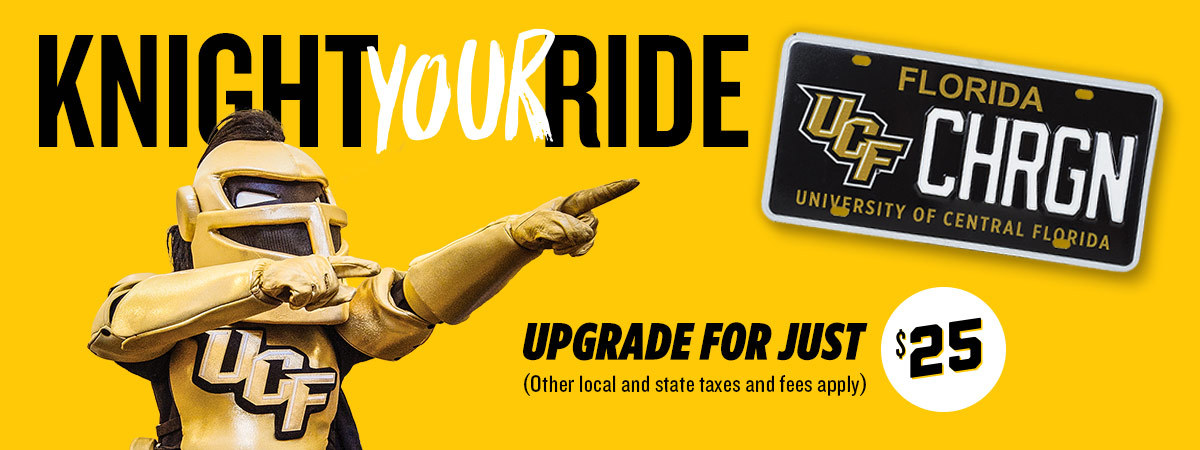 Knight Your Ride - upgrade your custom florida license plate for just $25 - (Other local and state taxes and fees apply)