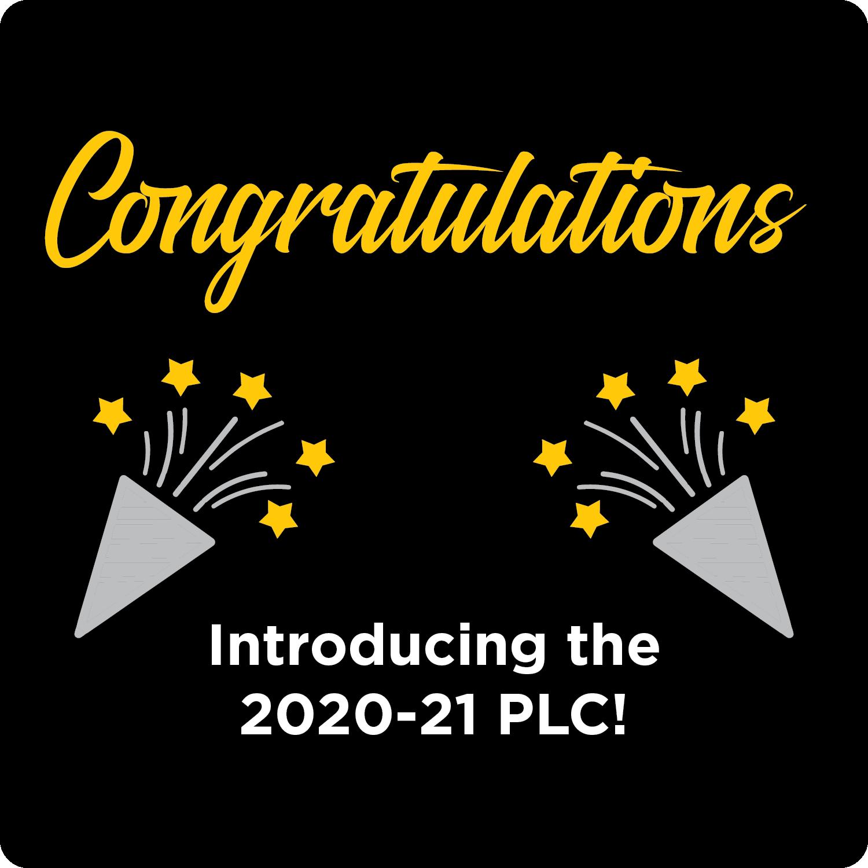 Congratulations! Introducing the 2020-21 PLC!