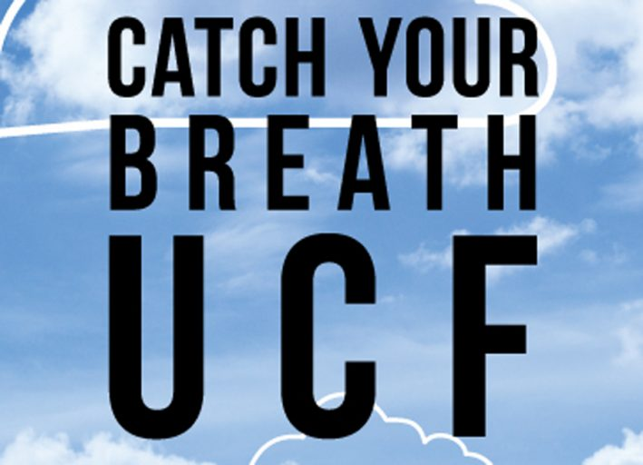 black letters on a light blue sky background with white clouds: Catch Your Breath UCF