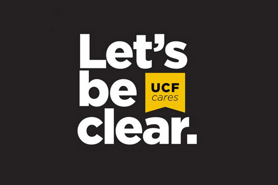 White copy on a black background reads: Let's be clear. UCF Cares.