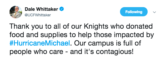 tweet from Dale Whittaker: Thank you to all of our Knights who donated food and supplies to help those impacted by #HurricaneMichael. Our campus is full of people who care - and it's contagious!
