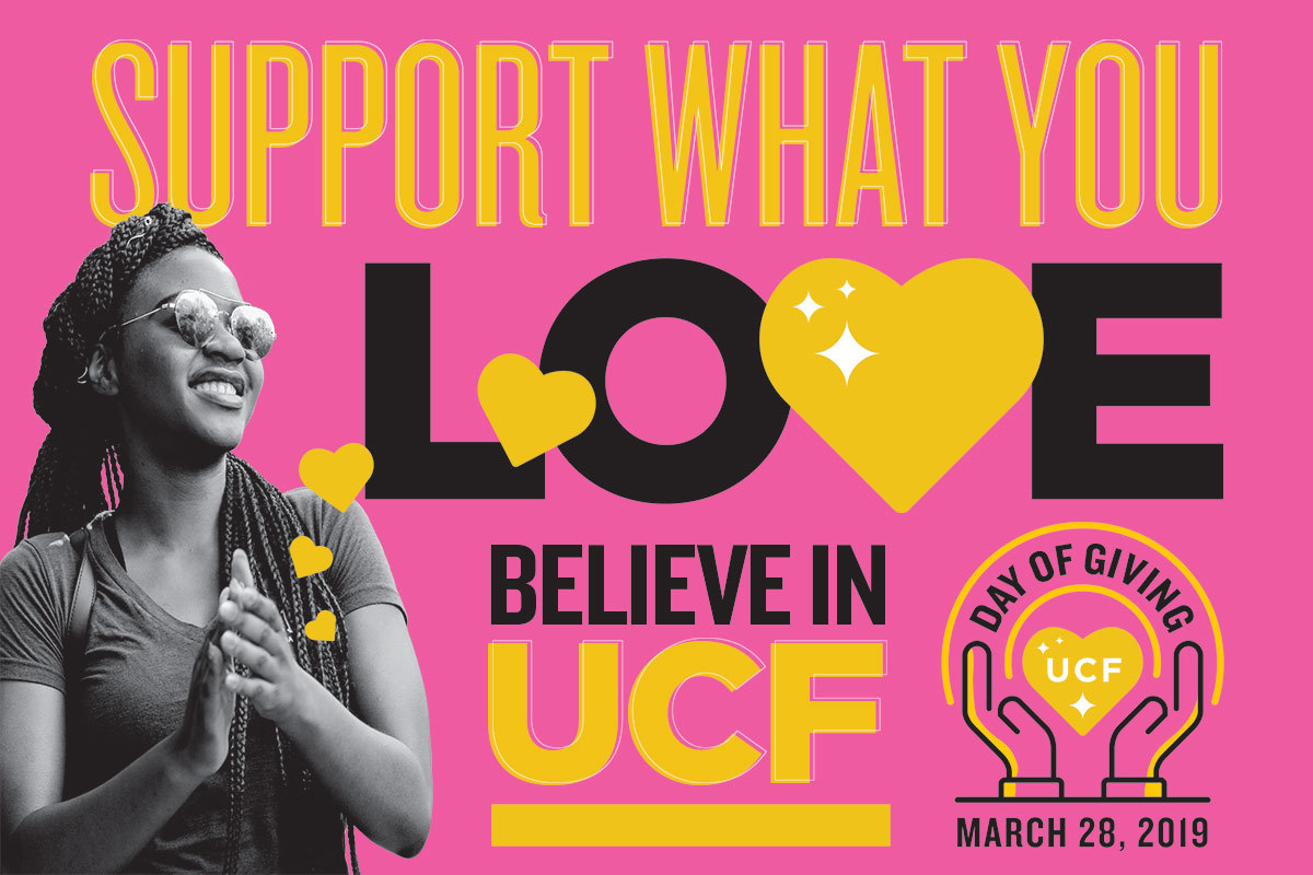 Pink graphic with yellow and black writing: Support What You Love, Believe in UCF
