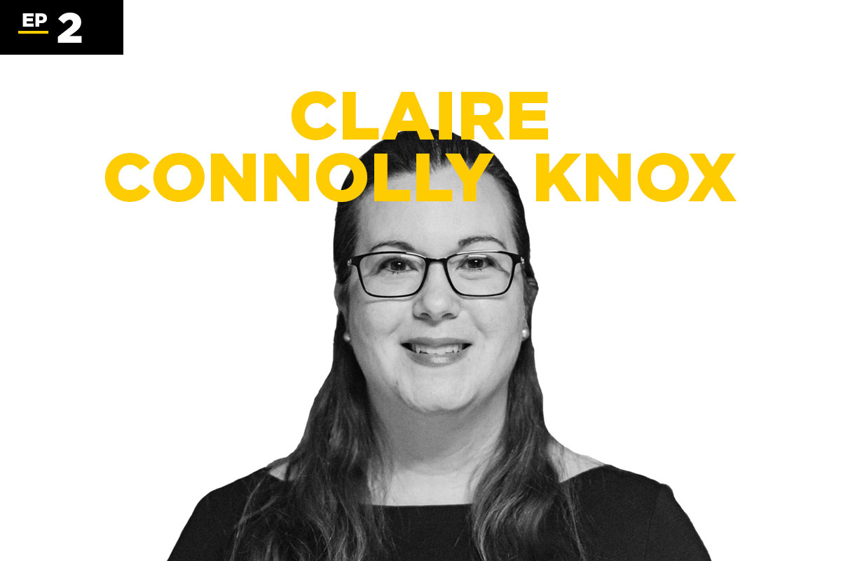 Ep 2: Claire Connolly Knox in gold lettering with black and white headshot of Knox
