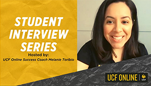 UCF Online Student Interview Series | Episode 1