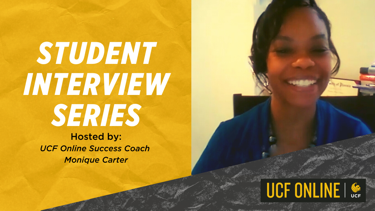 UCF Online Student Interview Series | Episode 3