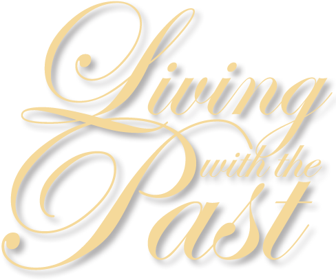 Living with the Past