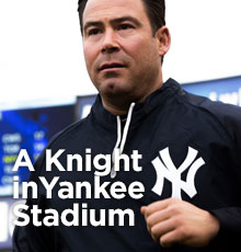 A Knight in Yankee Stadium