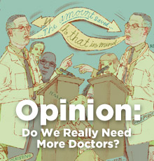 A Health Care Debate: Do We Really Need More Doctors?