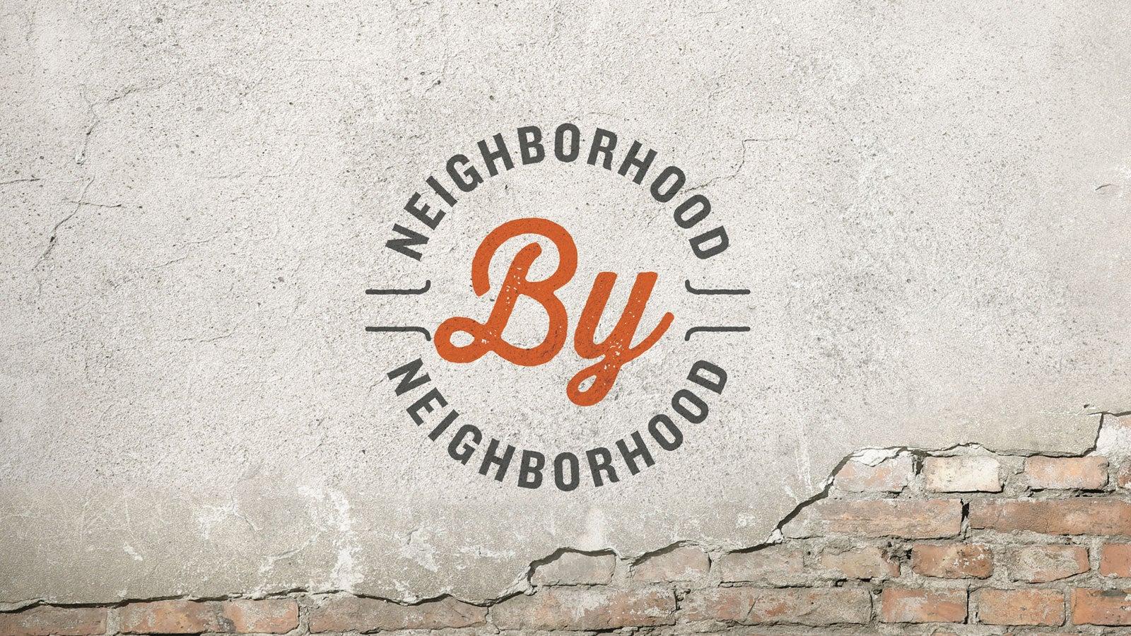 Neighborhood by Neighborhood