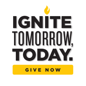 Ignite Tomorrow - Today. Give Now.
